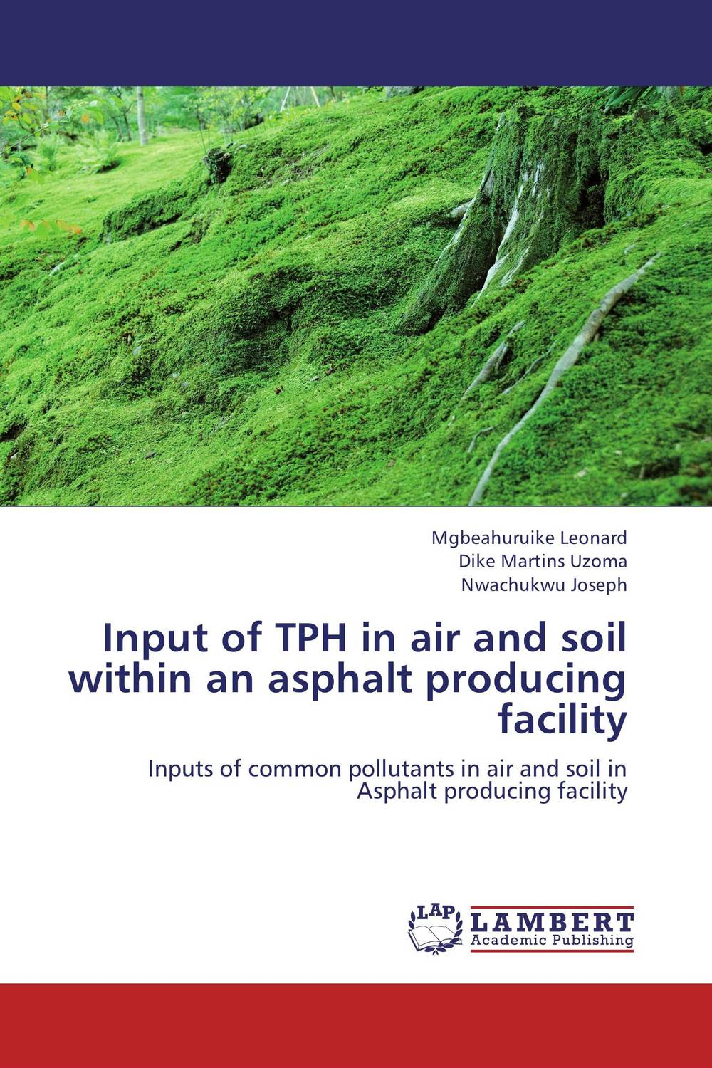 Input of TPH in air and soil within an asphalt producing facility sampling and analysis of environmental chemical pollutants a complete guide