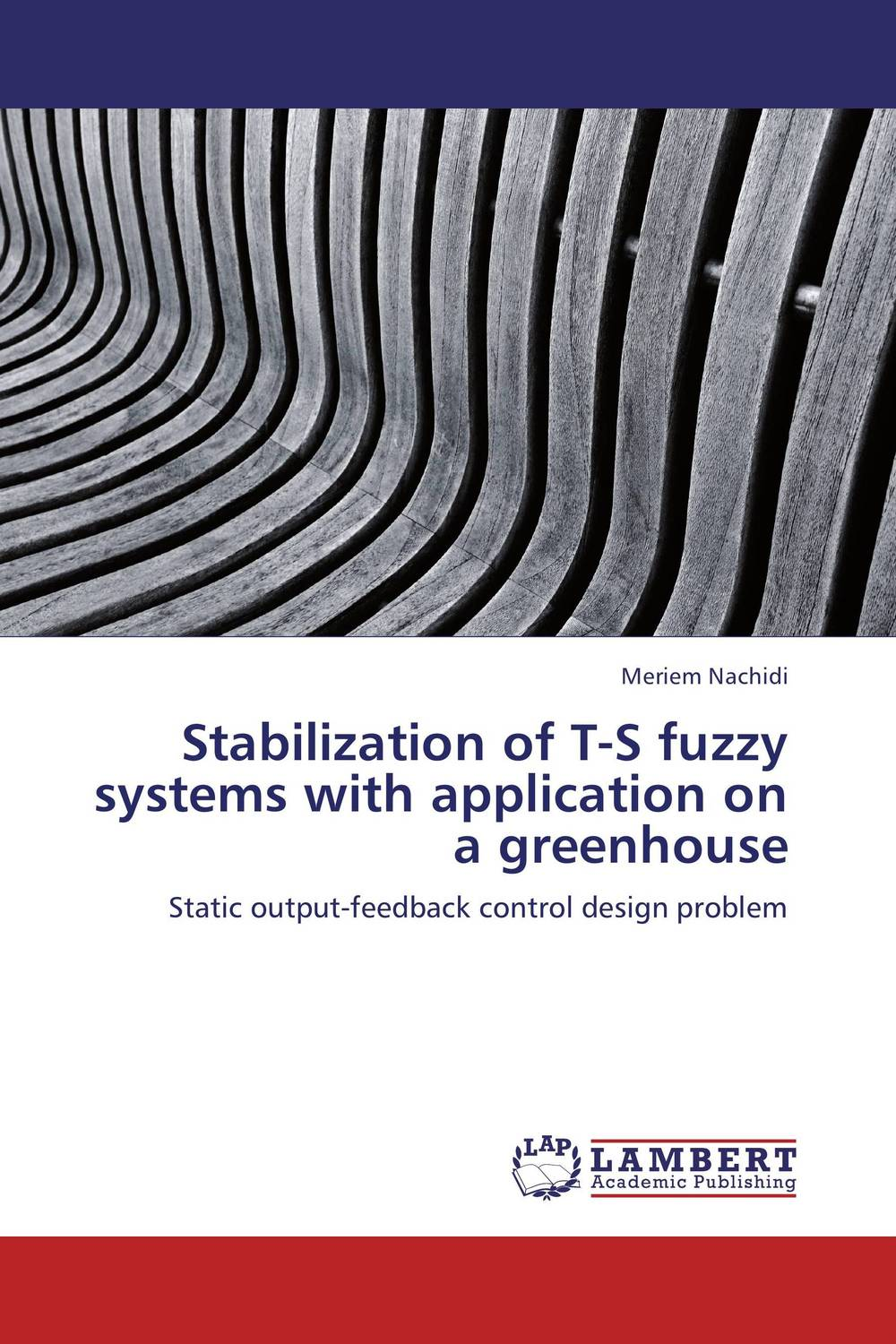 Stabilization of T-S fuzzy systems with application on a greenhouse design and development of fuzzy controllers for mimo systems