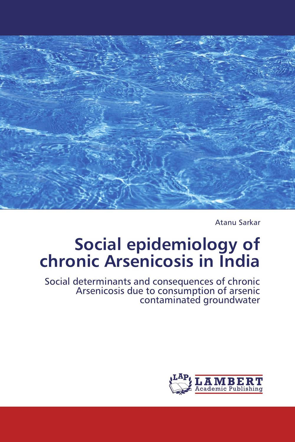 Social epidemiology of chronic Arsenicosis in India steven goldberg h billions of drops in millions of buckets why philanthropy doesn t advance social progress