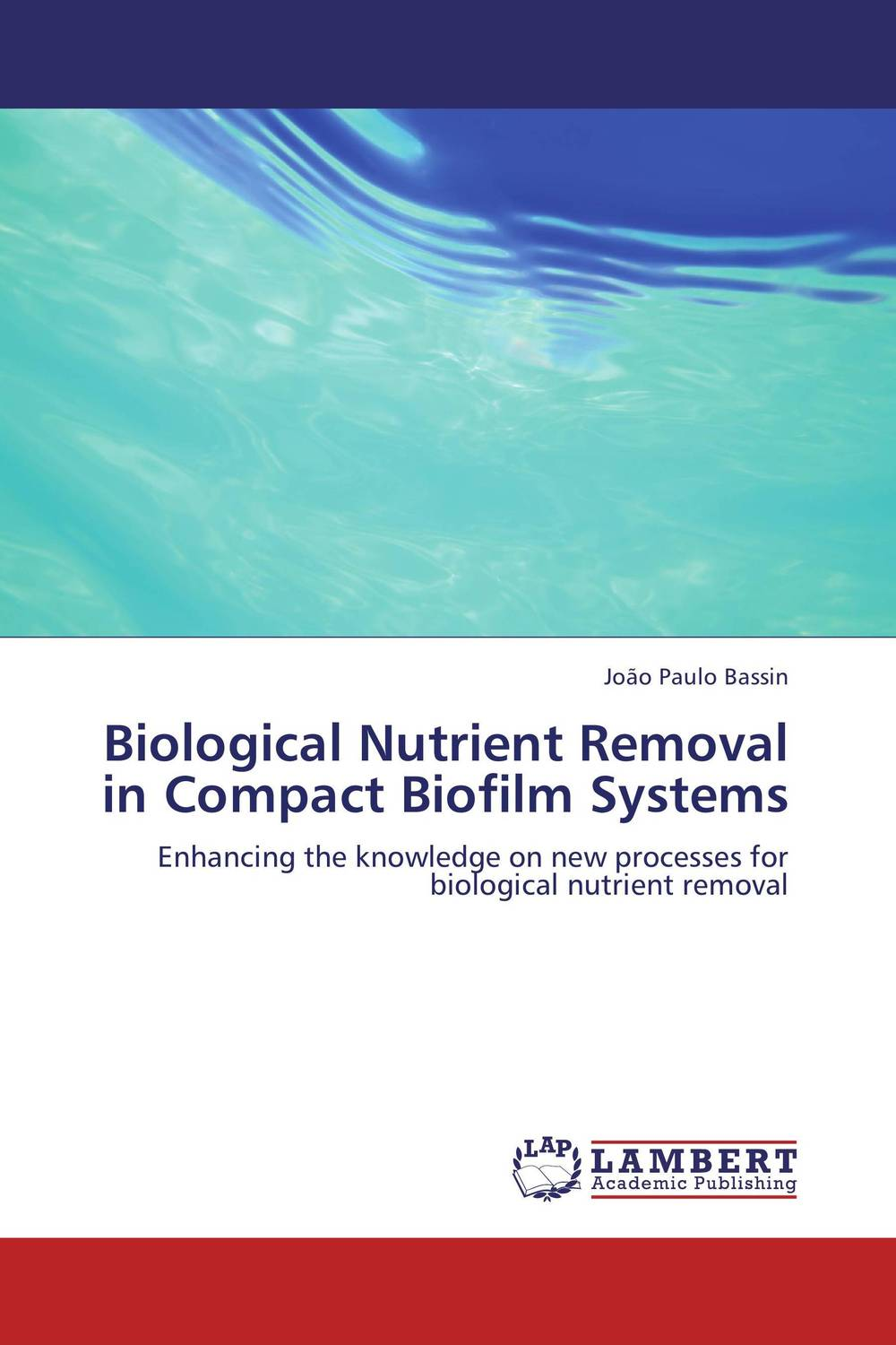 Biological Nutrient Removal in Compact Biofilm Systems purnima sareen sundeep kumar and rakesh singh molecular and pathological characterization of slow rusting in wheat