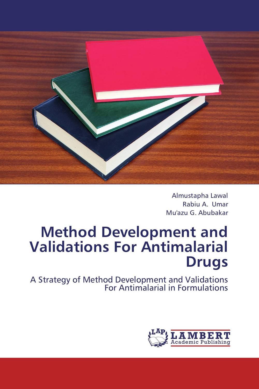 Method Development and Validations For Antimalarial Drugs raja abhilash punagoti and venkateshwar rao jupally introduction to analytical method development and validation