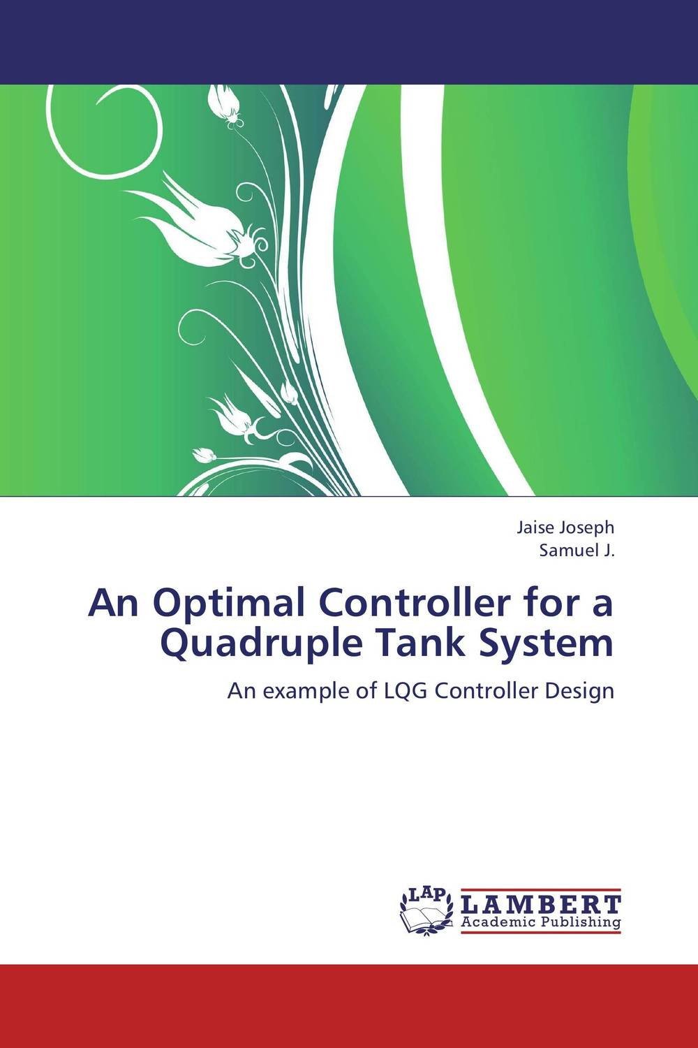 An Optimal Controller for a Quadruple Tank System the comedy of errors