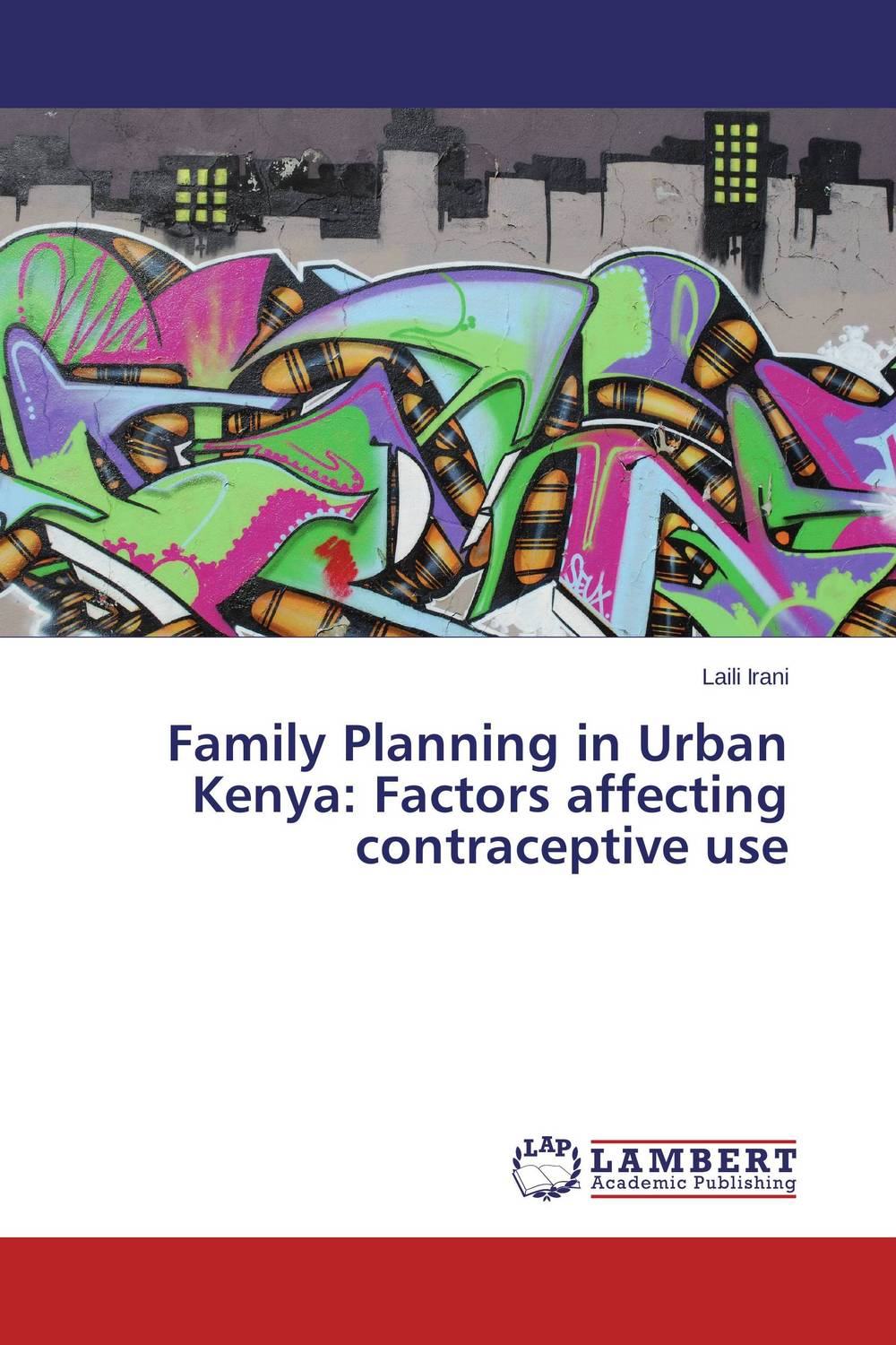 Family Planning in Urban Kenya: Factors affecting contraceptive use florence kisirkoi learning needs of street children in kenya