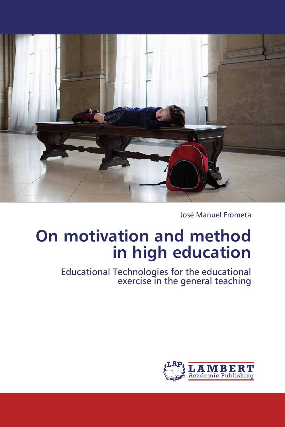 On motivation and method in high education