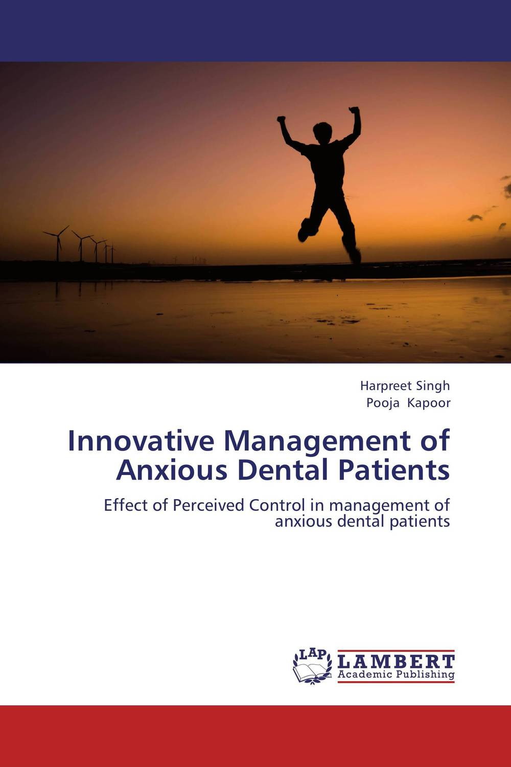 Innovative Management of Anxious Dental Patients sense and sensibility
