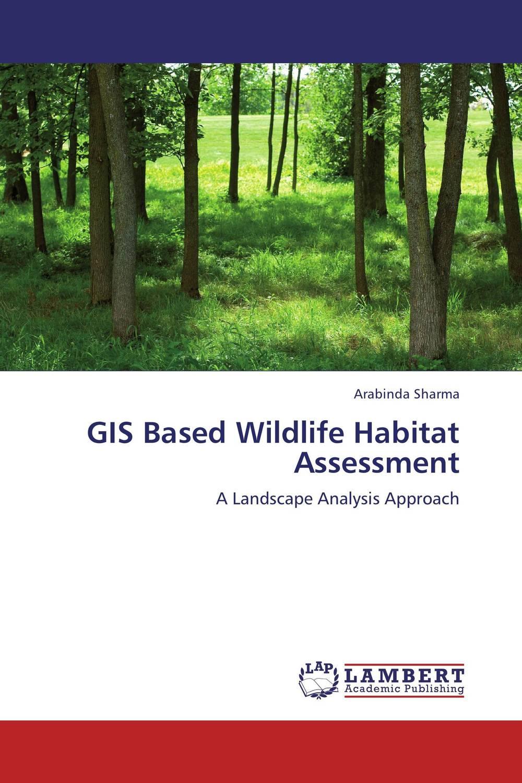 GIS Based Wildlife Habitat Assessment