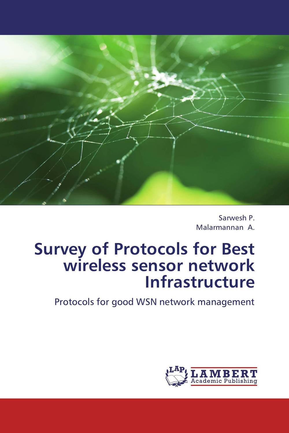 Survey of Protocols for Best wireless sensor network Infrastructure