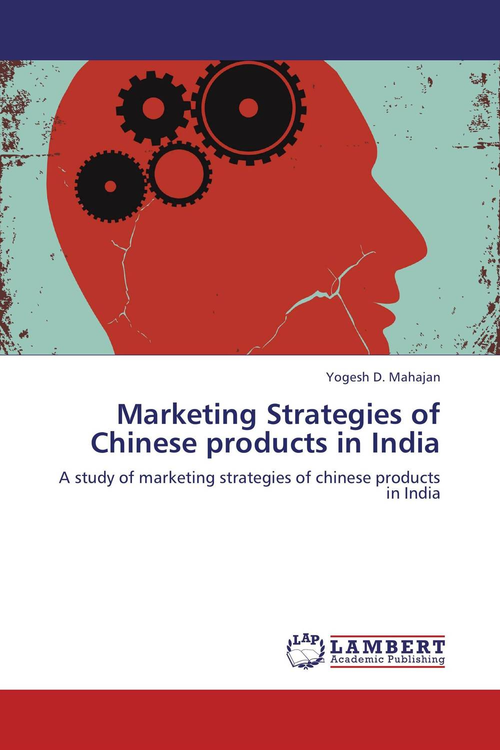 Marketing Strategies of Chinese products in India study of global competitiveness of indian and chinese