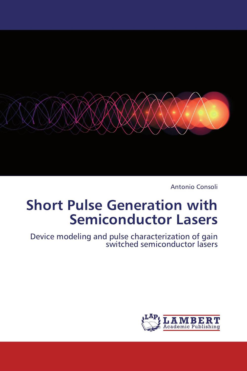 Short Pulse Generation with Semiconductor Lasers amol holkundkar numerical simulation of interaction of short pulse lasers with plasma