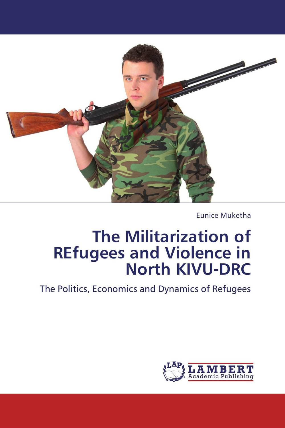 The Militarization of REfugees and Violence in North KIVU-DRC affair of state an
