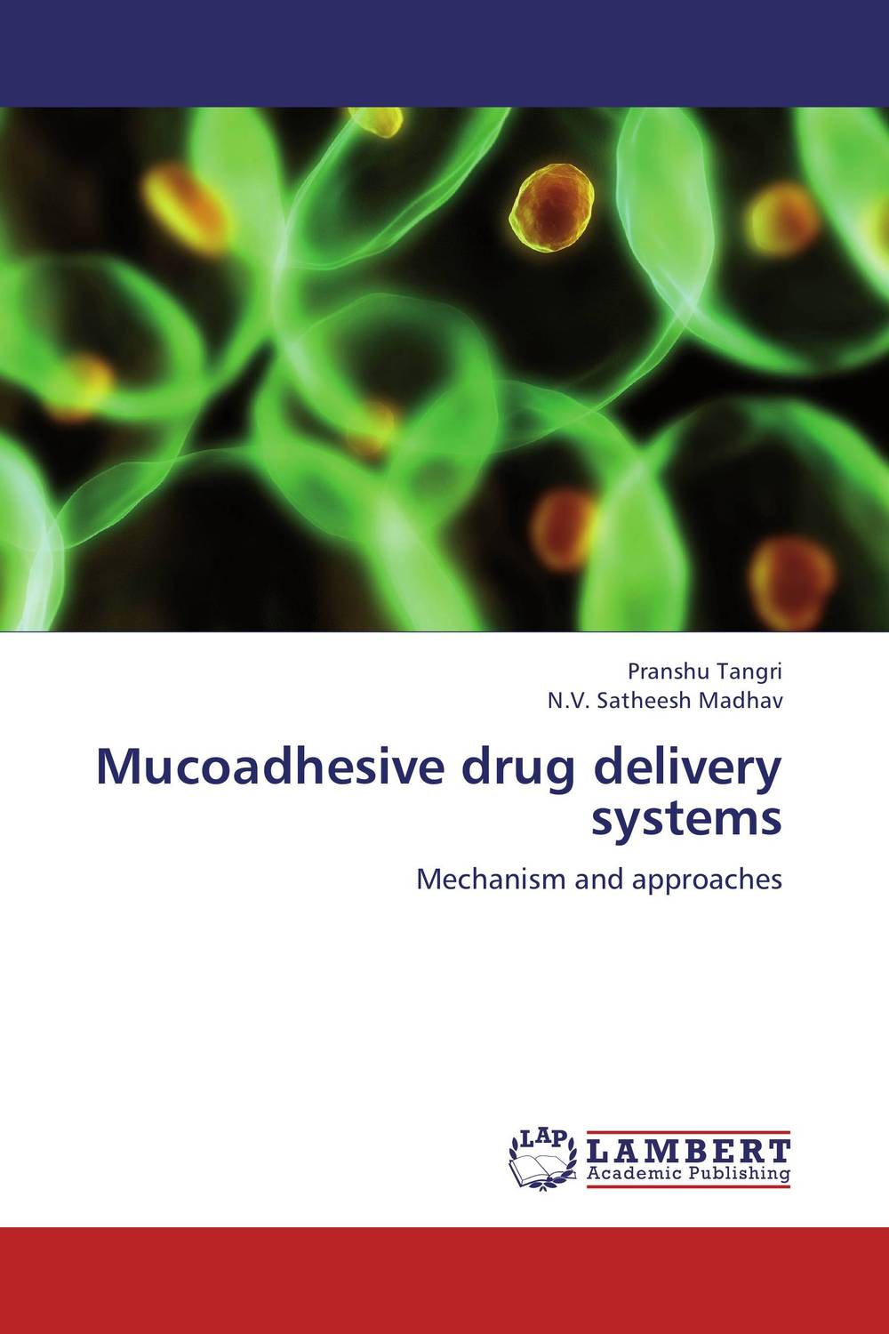 Mucoadhesive drug delivery systems shubhini saraf a k srivastava and gyanendra singh niosome based delivery of an antitubercular drug