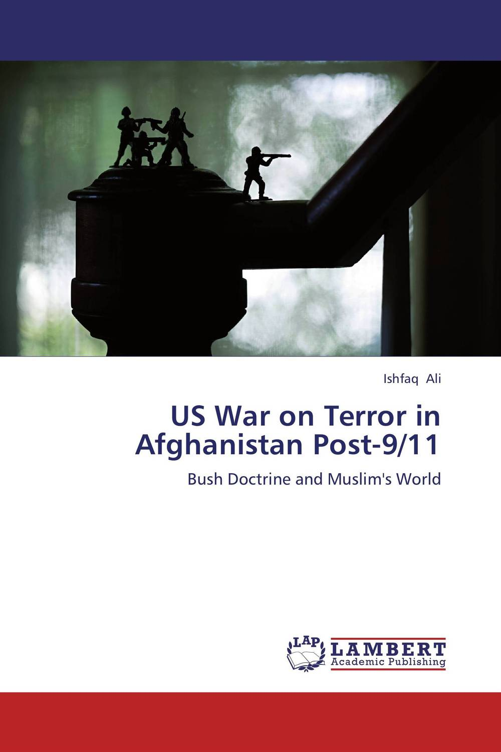 US War on Terror in Afghanistan Post-9/11 law ethics and the war on terror