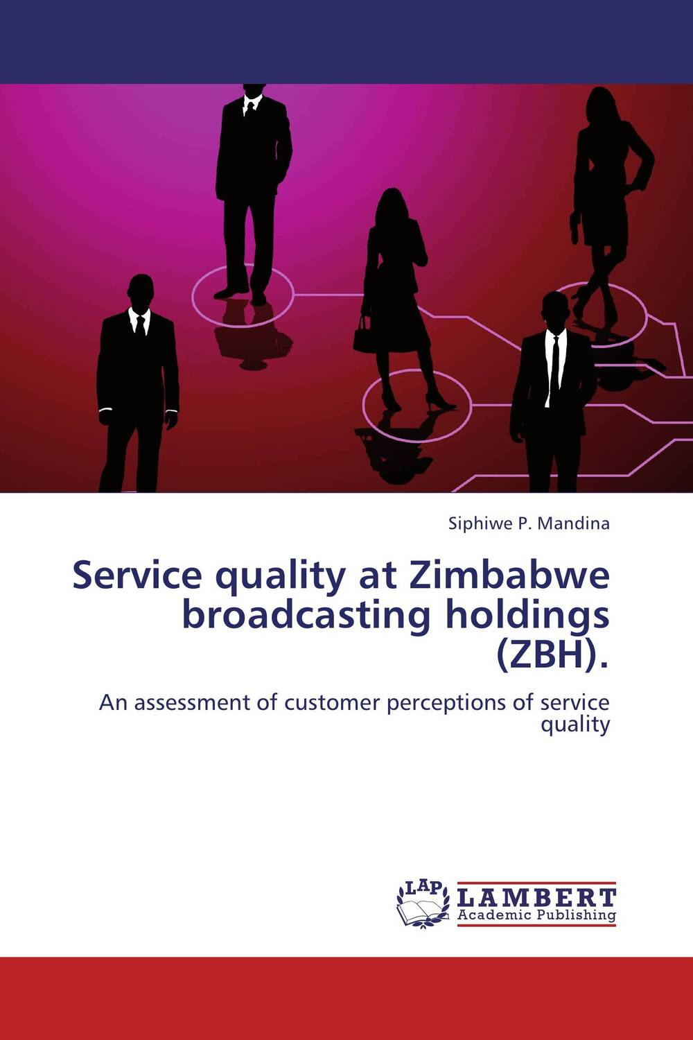 Service quality at Zimbabwe broadcasting holdings (ZBH). robert spector the nordstrom way to customer experience excellence creating a values driven service culture