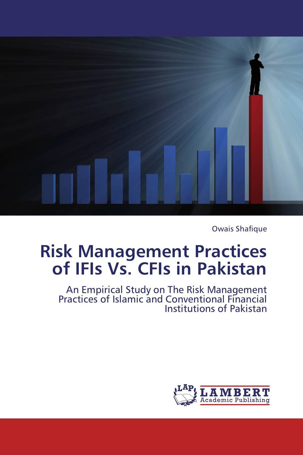 Risk Management Practices of IFIs Vs. CFIs in Pakistan risk analysis and risk management in banks
