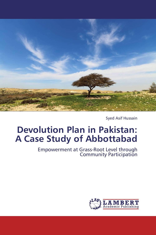 Devolution Plan in Pakistan: A Case Study of Abbottabad the politics of alliances in pakistan 1954 1999