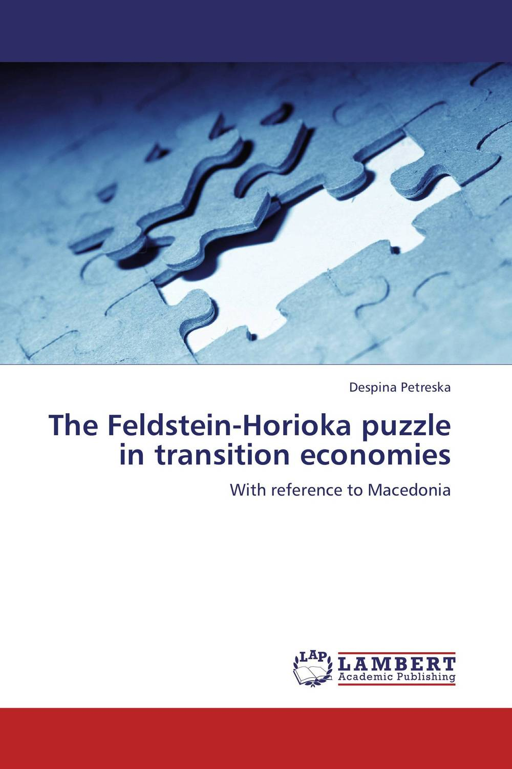 The Feldstein-Horioka puzzle in transition economies the failure of economic nationalism in slovenia s transition