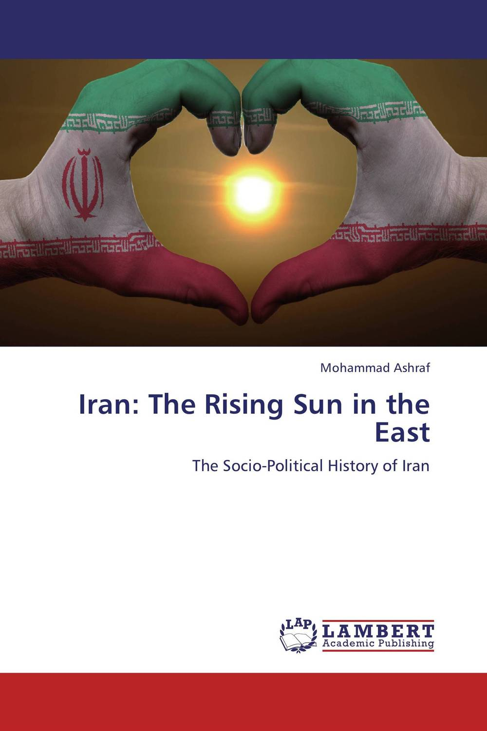 Iran: The Rising Sun in the East clarissa or the history of a young lady