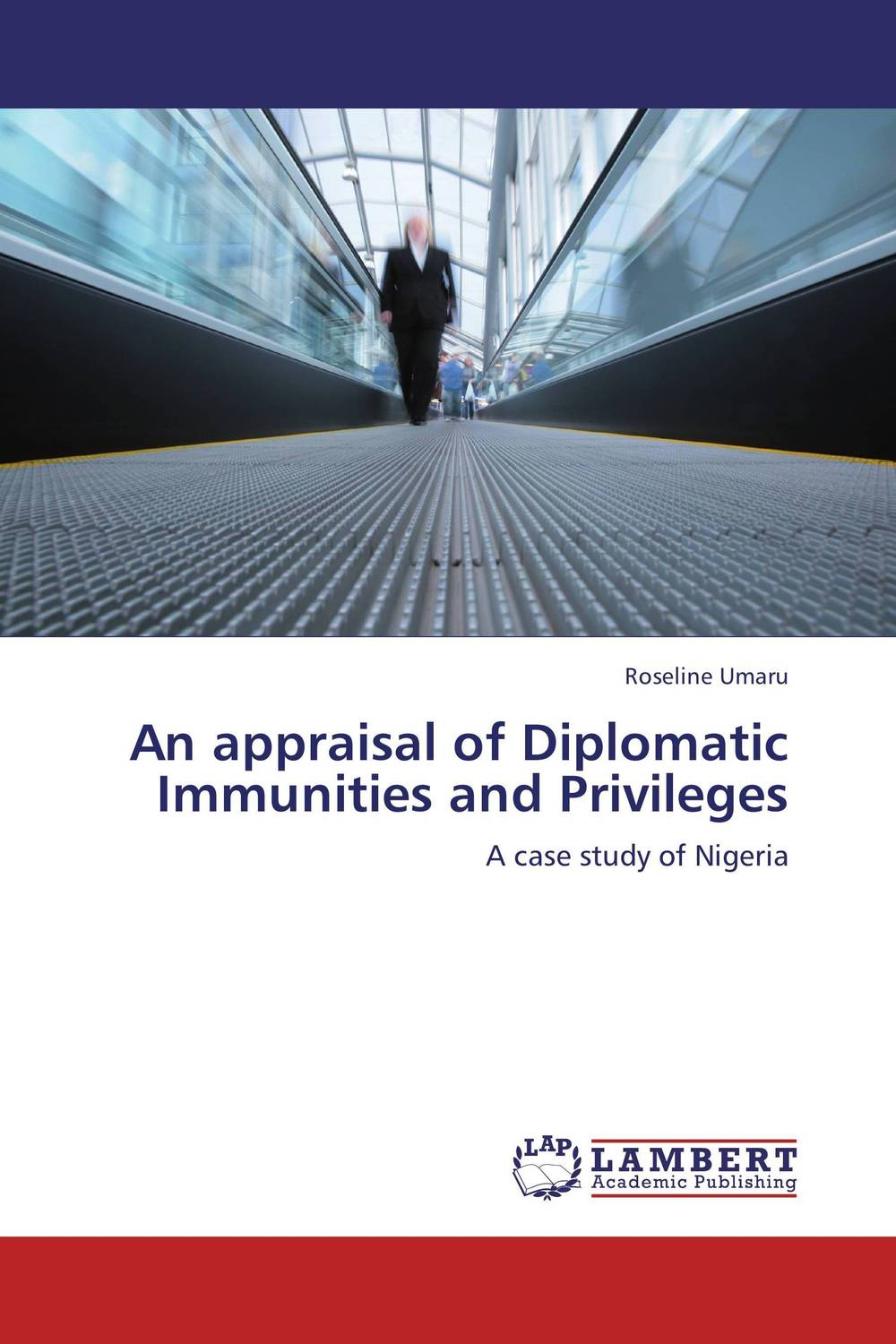 An appraisal of Diplomatic Immunities and Privileges maximilian gaynesford de agents and their actions