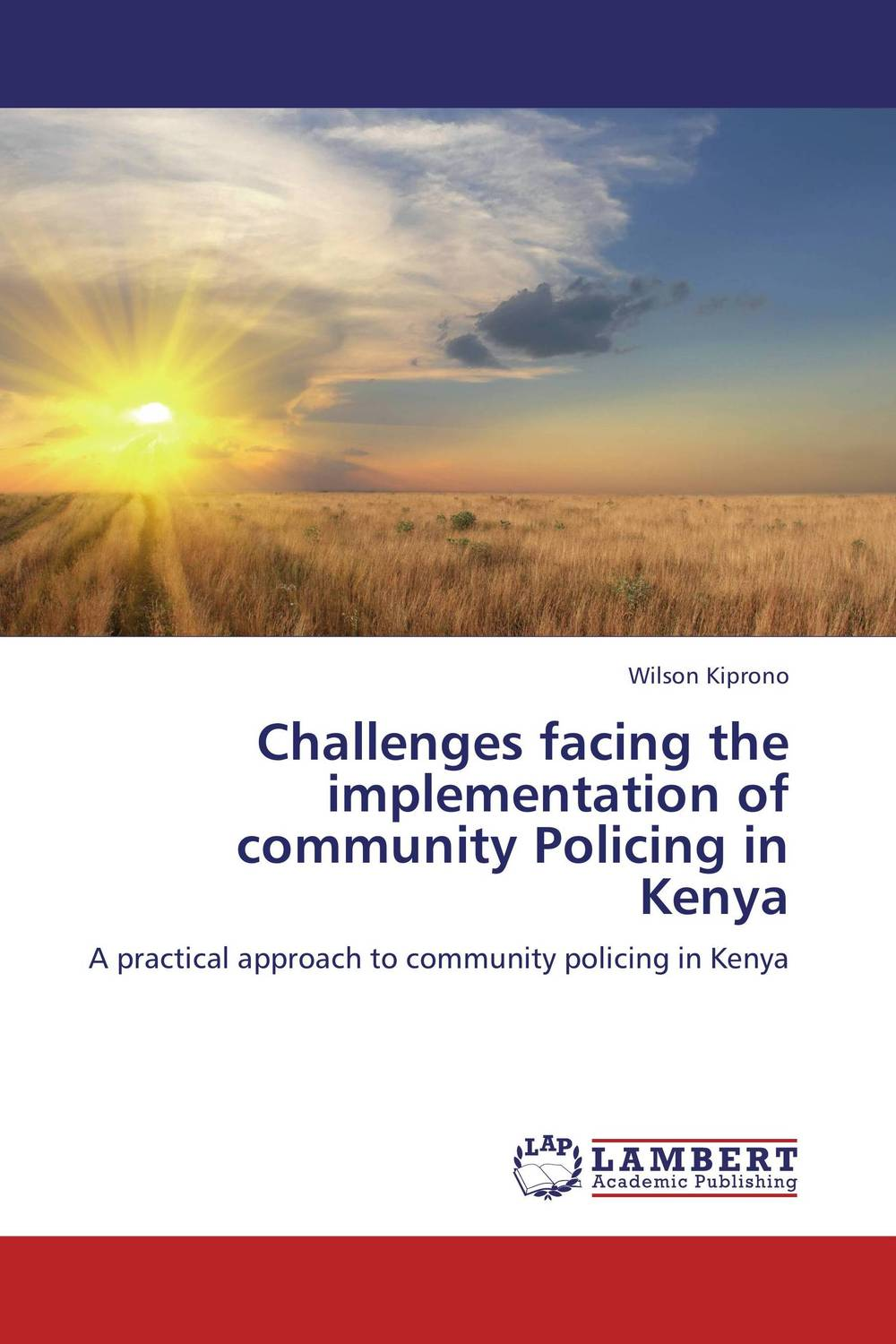 Challenges facing the implementation of community Policing in Kenya victor e kappeler community policing
