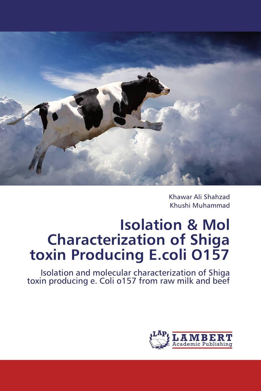 Isolation & Mol Characterization of Shiga toxin Producing E.coli O157 parthiban sivamurthy and hirak kumar mukhopadhyay isolation and characterization of canine parvovirus