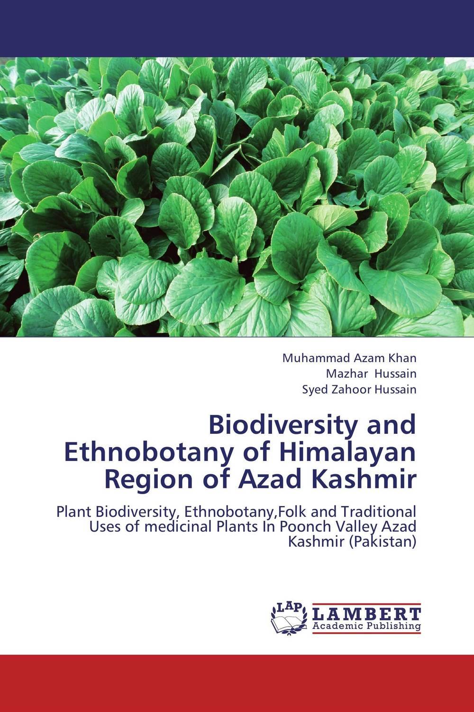 Biodiversity and Ethnobotany of Himalayan Region of Azad Kashmir biodiversity and biosystematics of acridoidea of southern libya