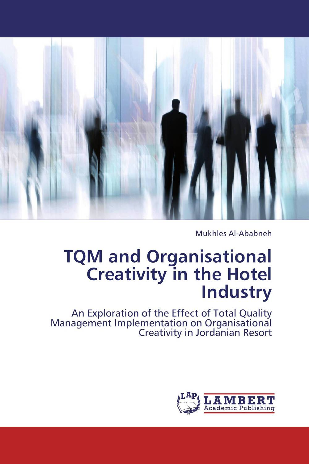 TQM and Organisational Creativity in the Hotel Industry купить