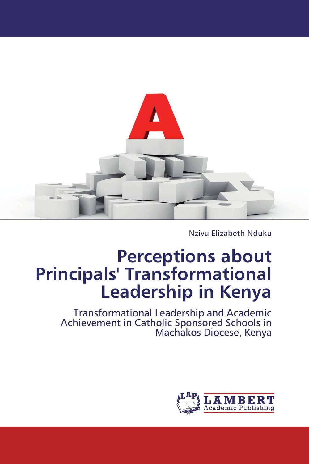 Perceptions about Principals' Transformational Leadership in Kenya role of school leadership in promoting moral integrity among students