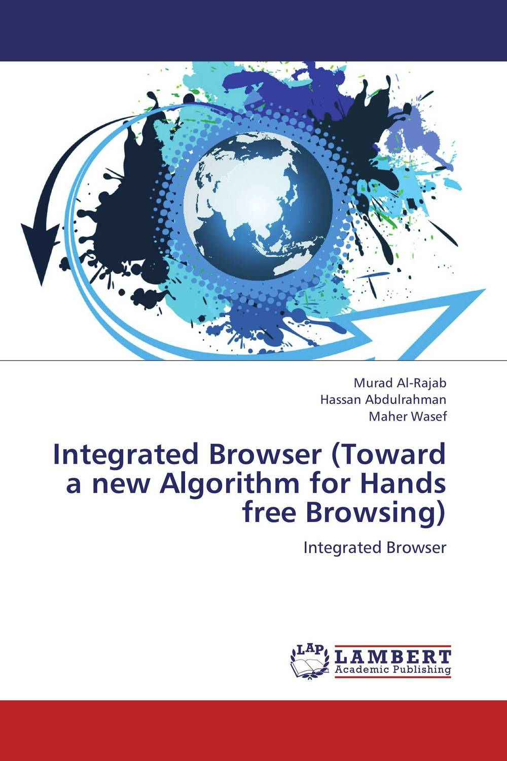 Integrated Browser (Toward a new Algorithm for Hands free Browsing) a new unified mcmc methods toward unified statistics theory by mcmc