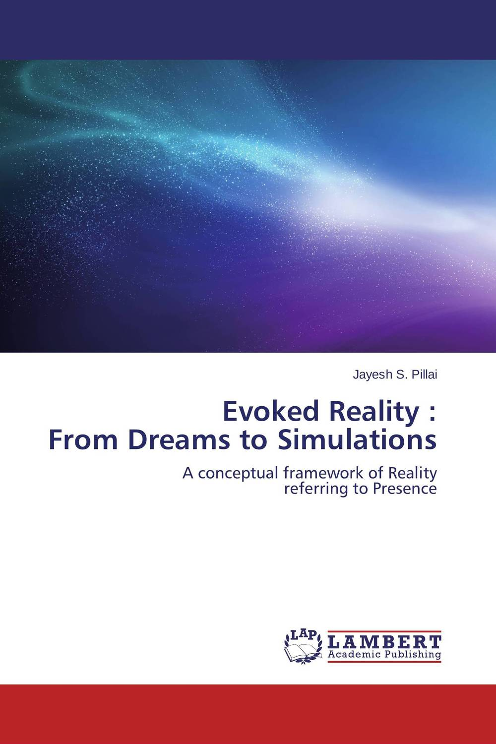 Evoked Reality :  From Dreams to Simulations