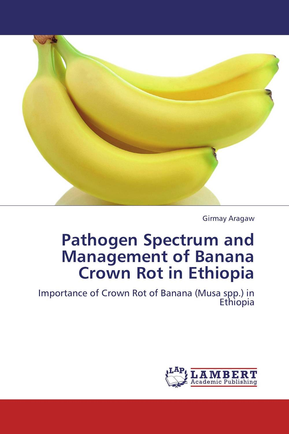 Pathogen Spectrum and Management of Banana Crown Rot in Ethiopia h n gour pankaj sharma and rakesh kaushal pathological aspects and management of root rot of groundnut