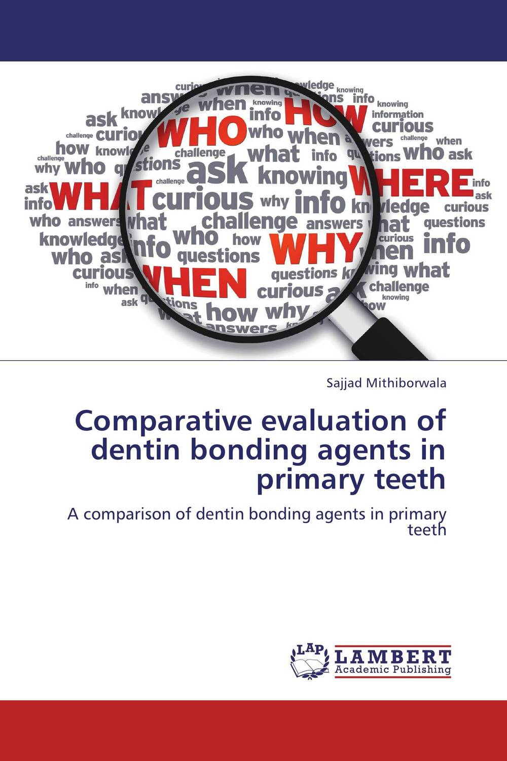 Comparative evaluation of dentin bonding agents in primary teeth the role of evaluation as a mechanism for advancing principal practice