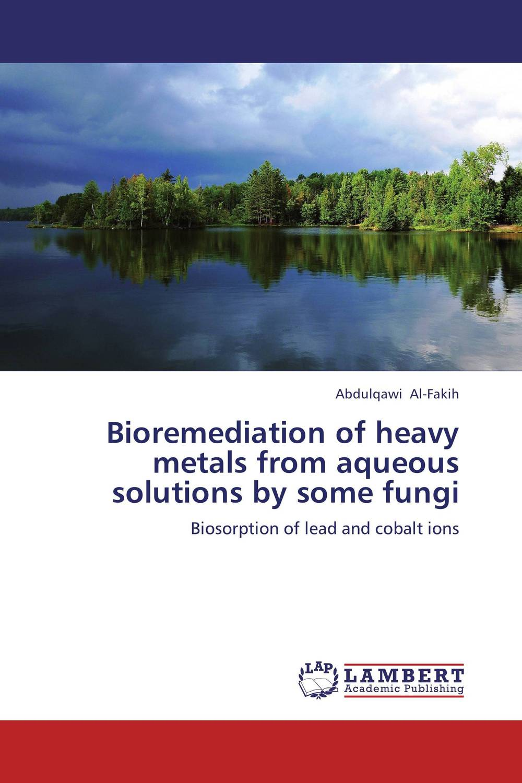 цены на Bioremediation of heavy metals from aqueous solutions by some fungi в интернет-магазинах