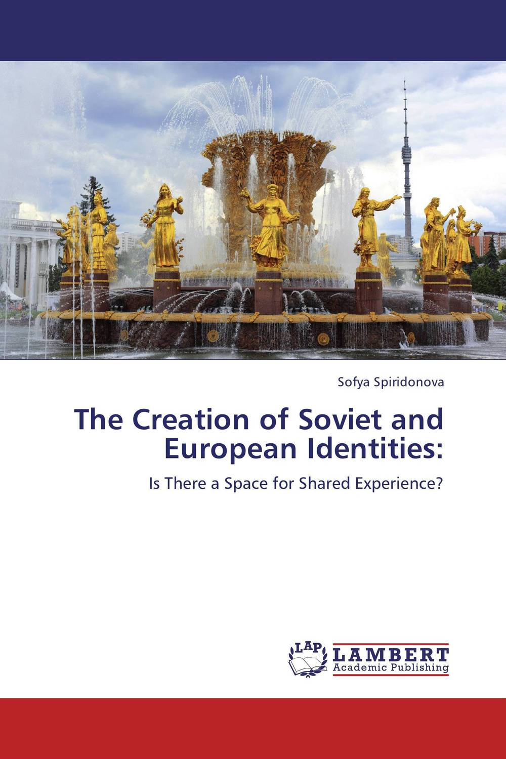 The Creation of Soviet and European Identities: the identity of the i of the confessions of jeremiah