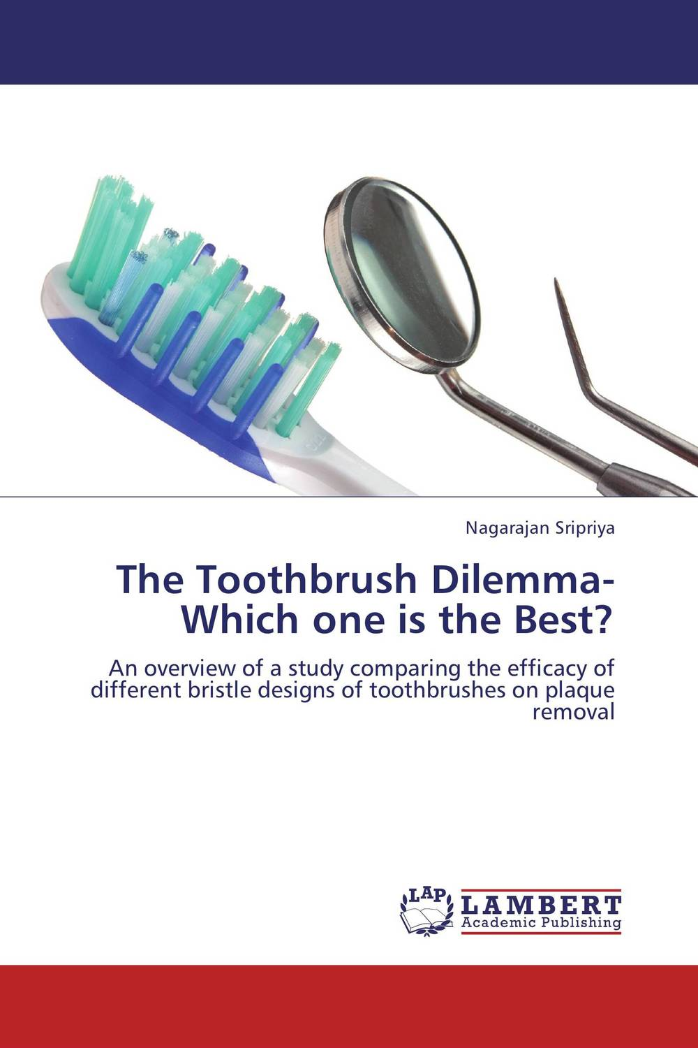 The Toothbrush Dilemma-Which one is the Best?
