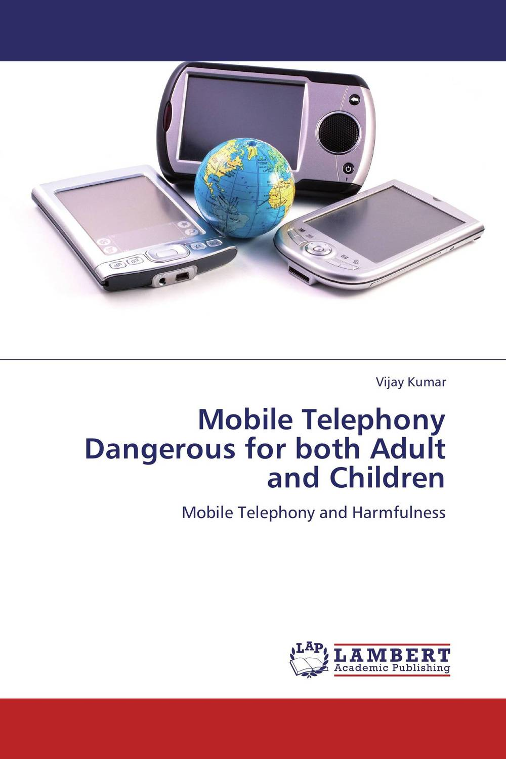 Mobile Telephony Dangerous for both Adult and Children driven to distraction