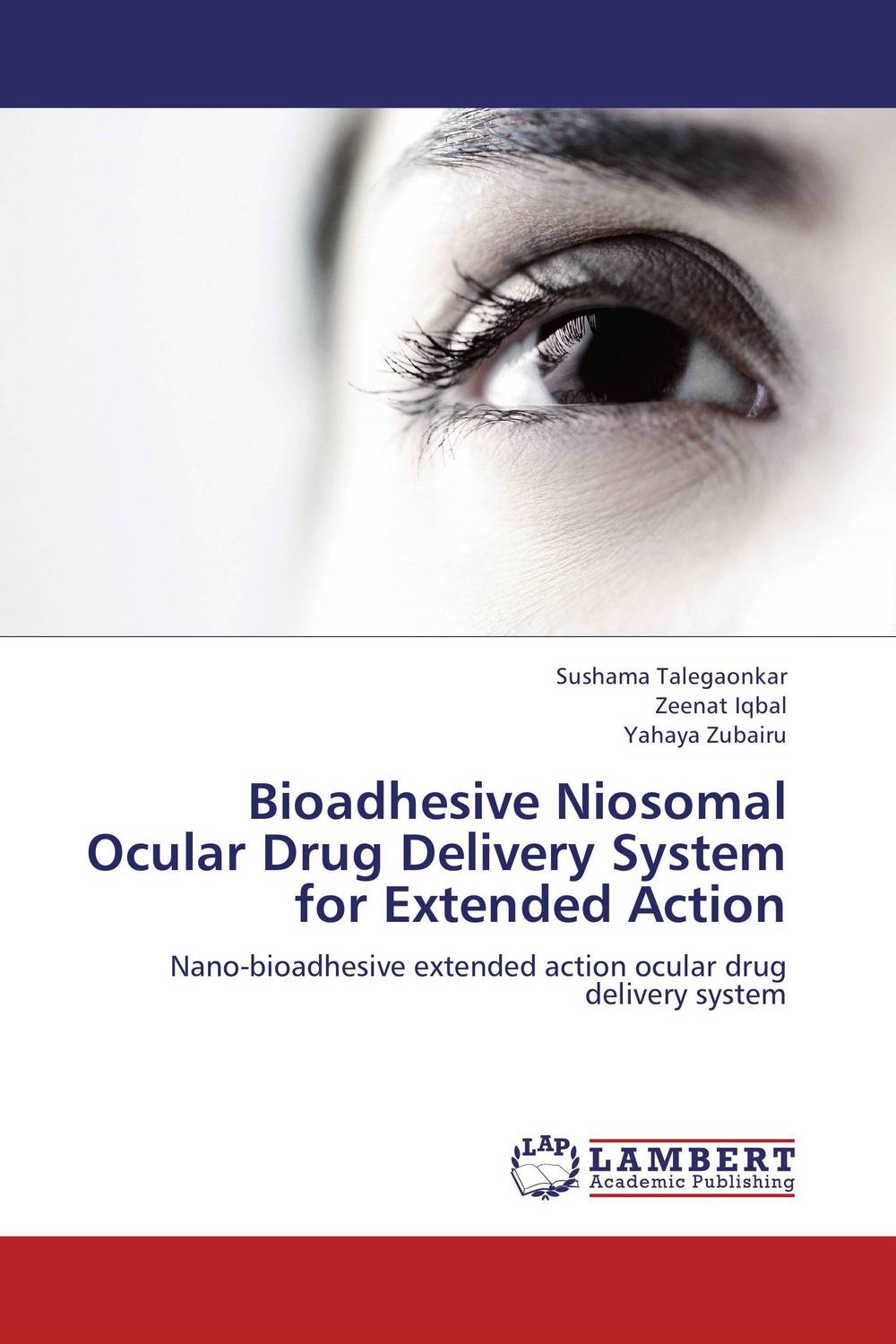 Bioadhesive Niosomal Ocular Drug Delivery System for Extended Action kamal singh rathore shreya patel and naisarg pujara nanoparticulate drug delivery system