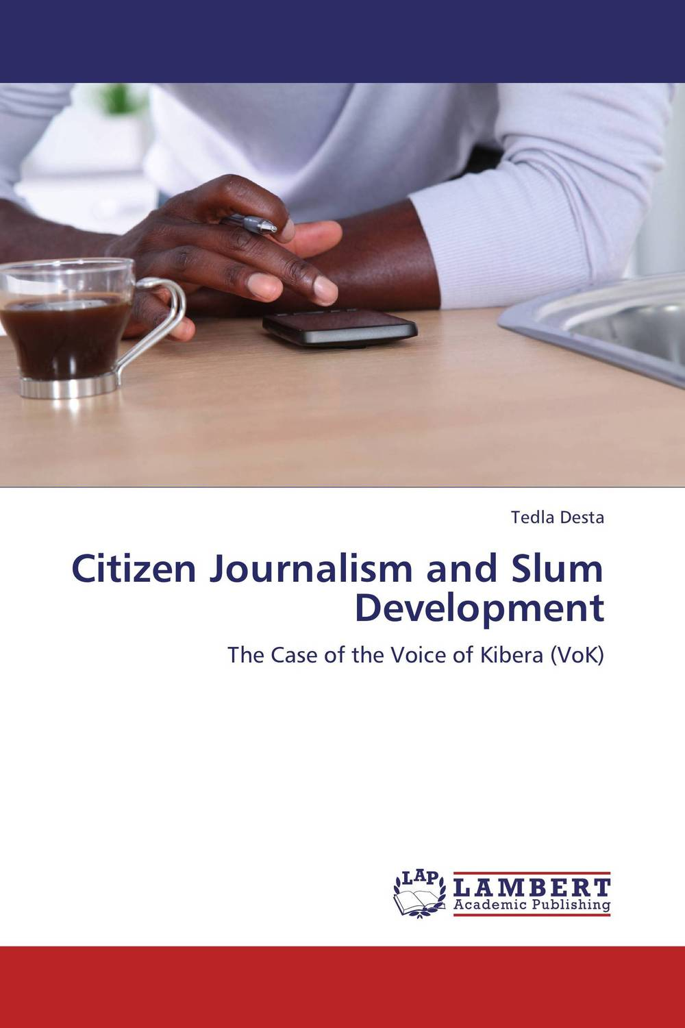 Citizen Journalism and Slum Development slum upgrading and its contribution to environment sustainability