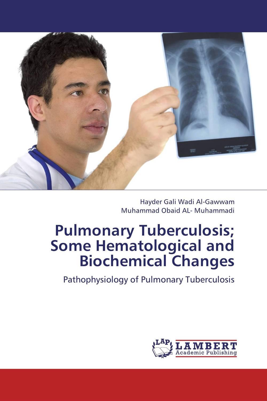 где купить Pulmonary Tuberculosis;  Some Hematological and Biochemical Changes по лучшей цене