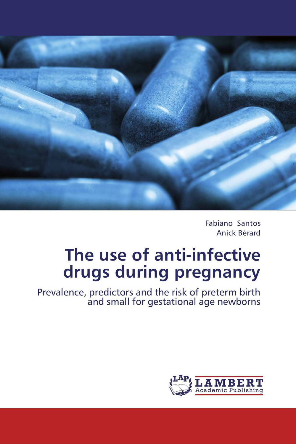 The use of anti-infective drugs during pregnancy drugs during pregnancy and lactation treatment options and risk assessment