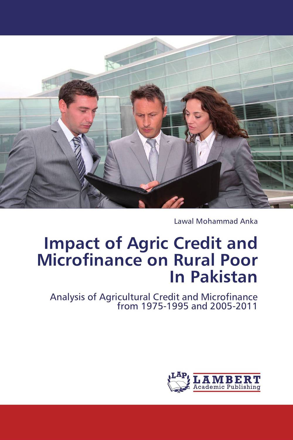 Impact of Agric Credit and Microfinance on Rural Poor In Pakistan lawal mohammad anka dynamics of rural development in nigeria