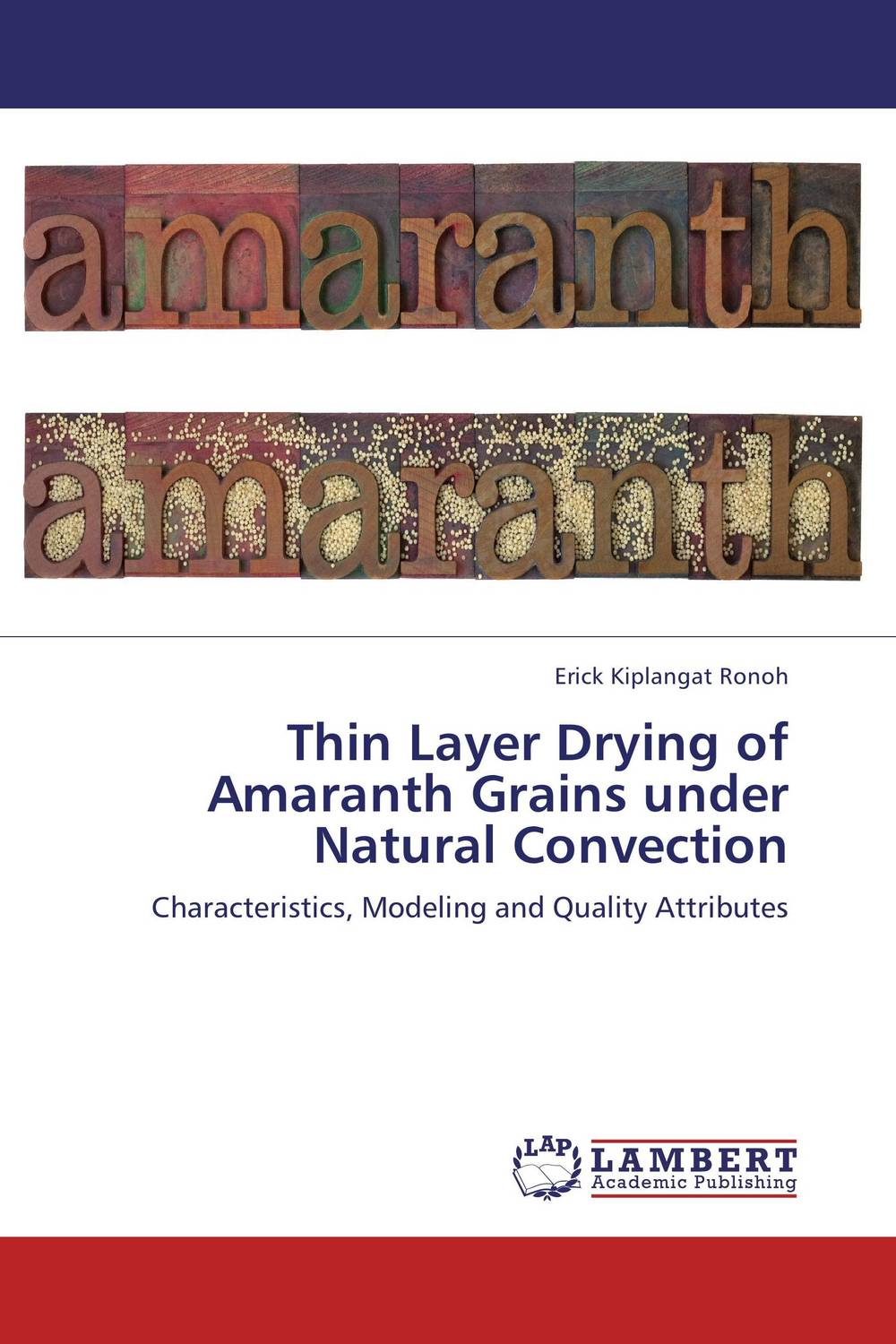 Thin Layer Drying of Amaranth Grains under Natural Convection arun bhagat ashutosh chavan and yatiraj kamble solar drying technology