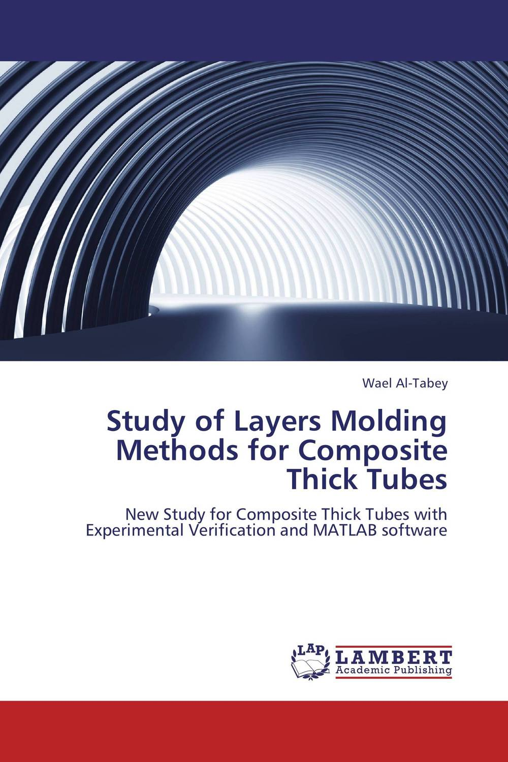 Study of Layers Molding Methods for Composite Thick Tubes raman bedi rakesh chandra and s p singh fatigue studies on glass fiber reinforced composite materials