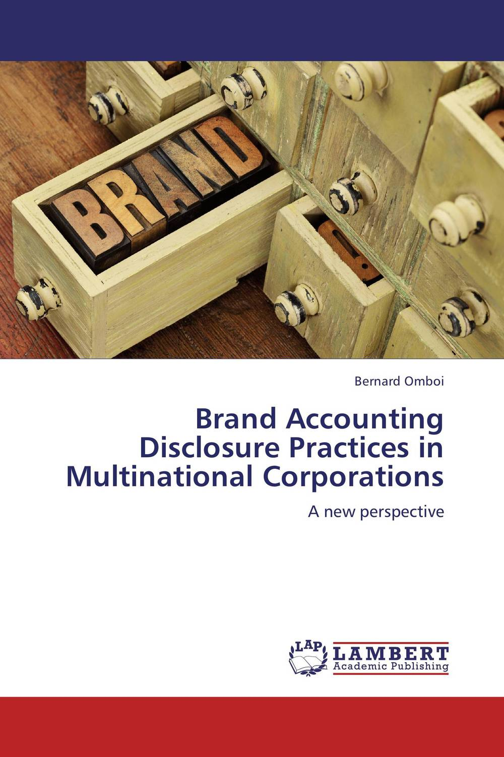 Brand Accounting Disclosure Practices in Multinational Corporations the trouble with paradise