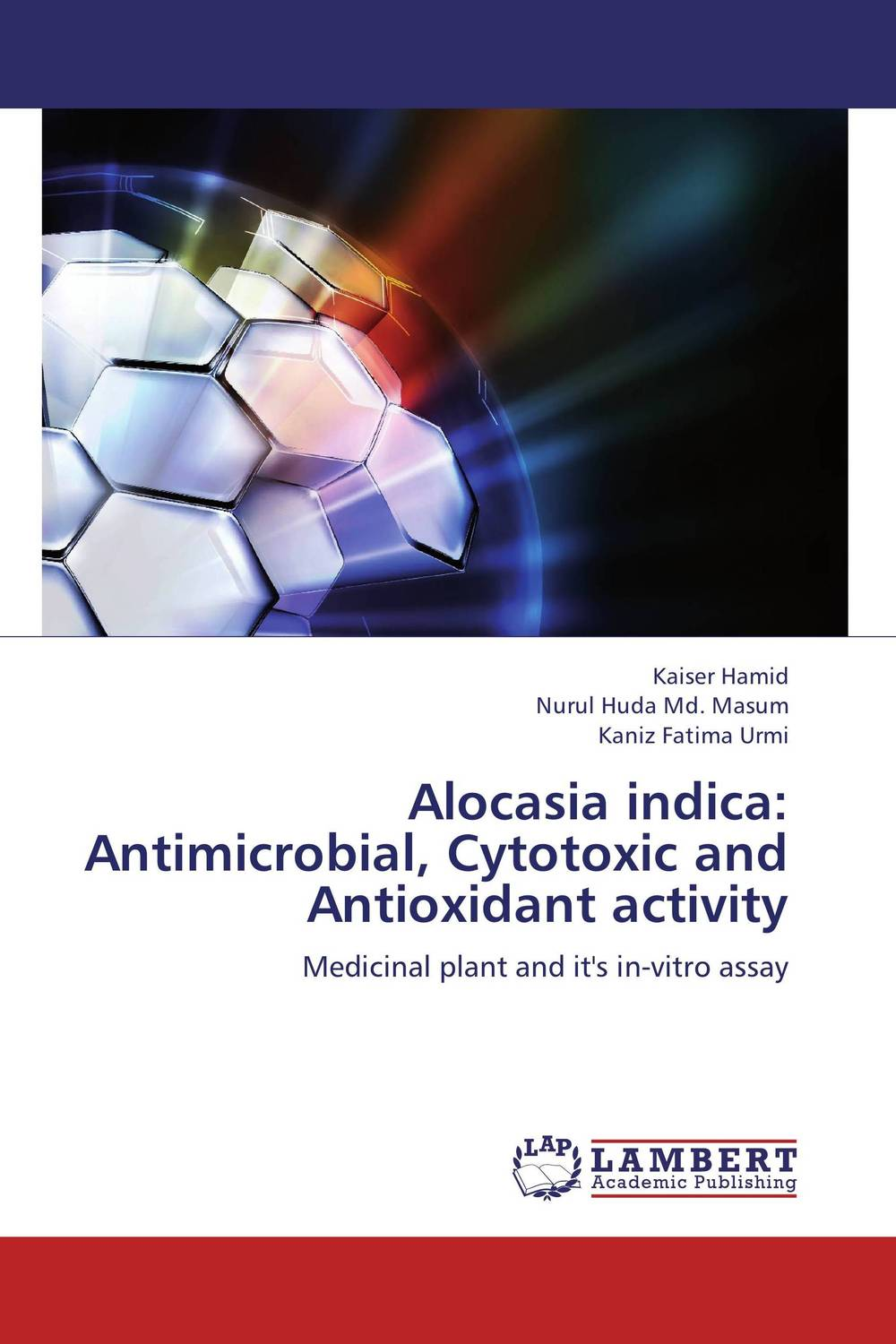 Alocasia indica: Antimicrobial, Cytotoxic and Antioxidant activity anil arjun hake sanjay jha and suman kumar jha molecular and biochemical characterization of karanja derris indica