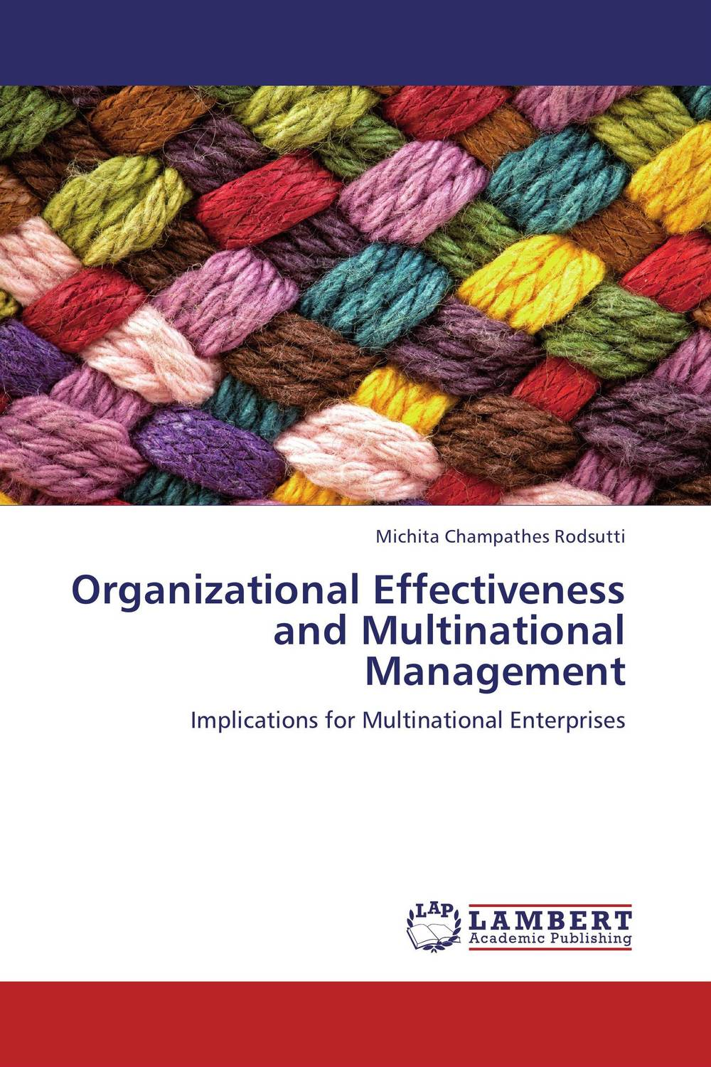 Organizational Effectiveness and Multinational Management leadership effectiveness in organizational settings