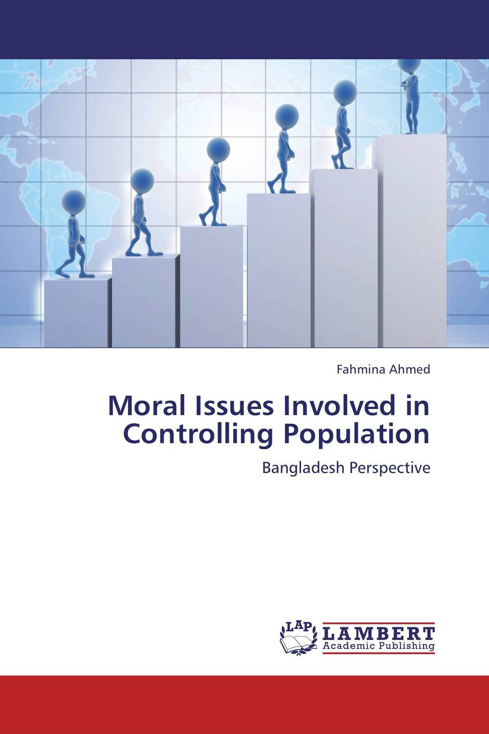 Moral Issues Involved in Controlling Population fatal misconception – the struggle to control world population
