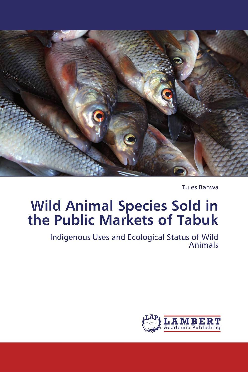 Wild Animal Species Sold in the Public Markets of Tabuk adsorbent of mycotoxins as feed additives in farm animals