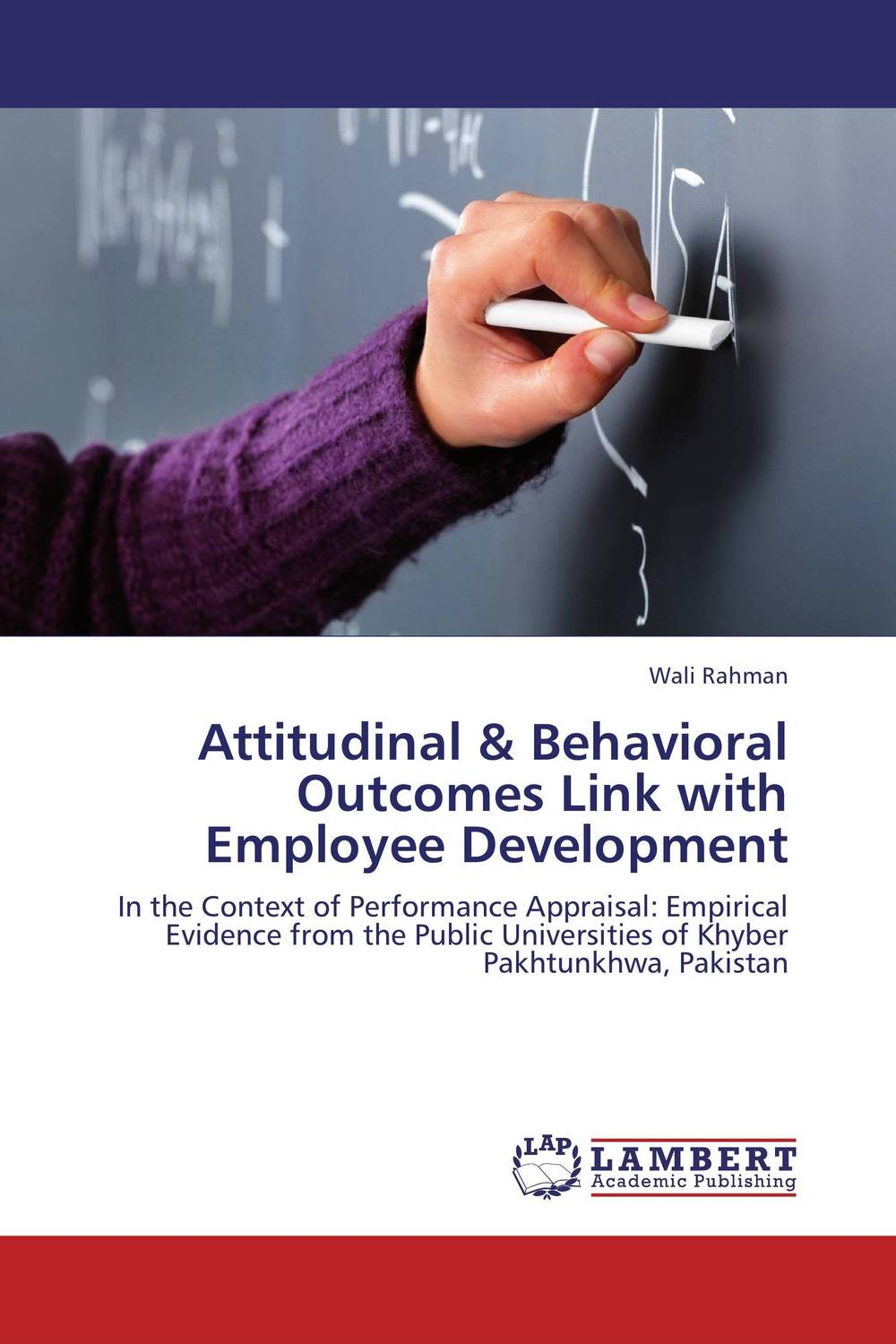 Attitudinal & Behavioral Outcomes Link with Employee Development technology based employee training and organizational performance
