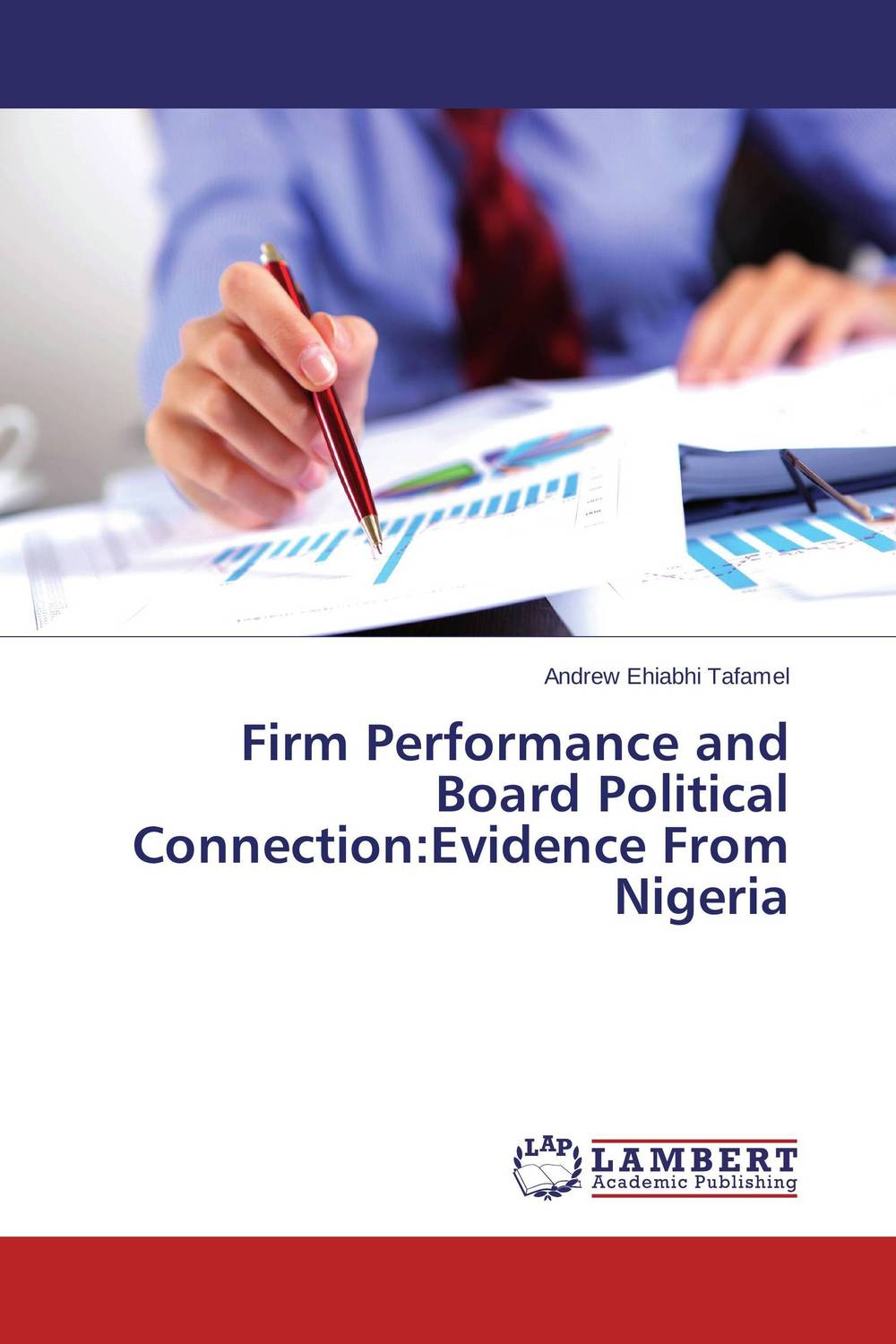Firm Performance and Board Political Connection:Evidence From Nigeria majid abbasi board diversity and firm performance a study of iran
