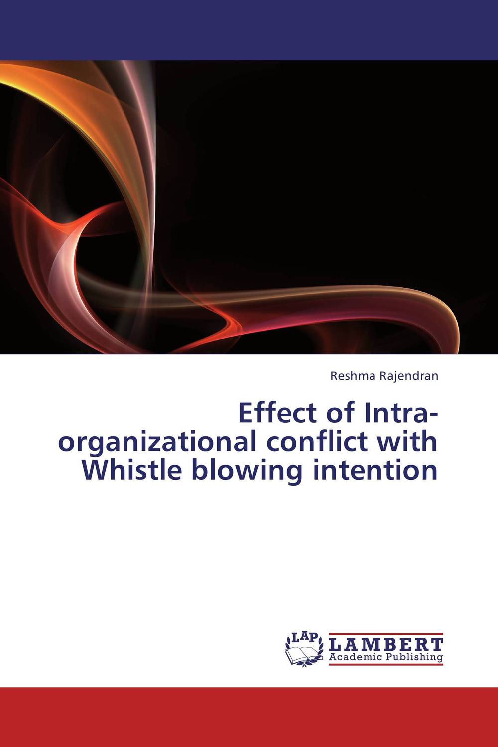Effect of Intra-organizational conflict with Whistle blowing intention a theoritical study of intra state conflicts